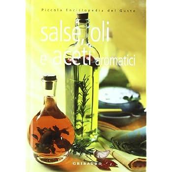 Salse, Oli E Aceti Aromatici