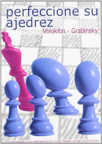 Perfeccione su ajedrez por Vladimir Grabinsky, Andrei Volokitin