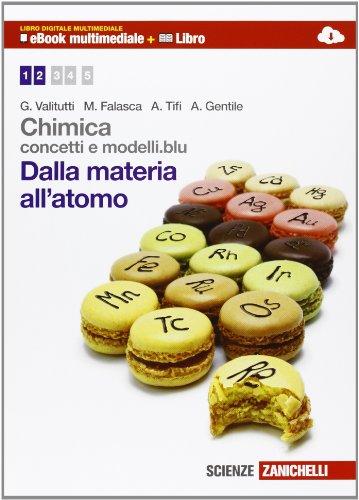Chimica: concetti e modelli.blu. Dalla materia all'atomo. Per il biennio delle Scuole superiori. Con espansione online