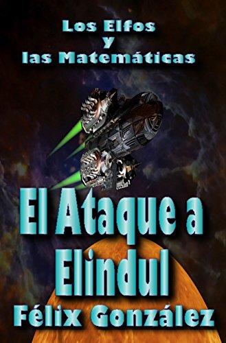 Los Elfos y las Matemáticas: el ataque a Elindul por Félix González