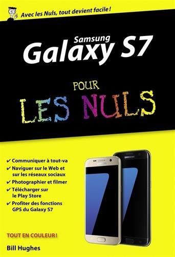 Samsung Galaxy S7 pour les nuls par Bill Hughes
