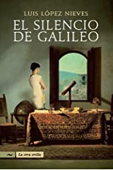 El silencio de Galileo/ The Silence of the Galileo (La Otra Orilla) (Spanish Edition) by Luis Lopez Nieves (2009-08-01) Tapa blanda