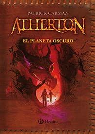 Atherton - El planeta Oscuro par Patrick Carman