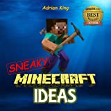 #7: Sneaky Minecraft Ideas You Probably Never Knew (Guide to Exploration): Unofficial Minecraft Guide