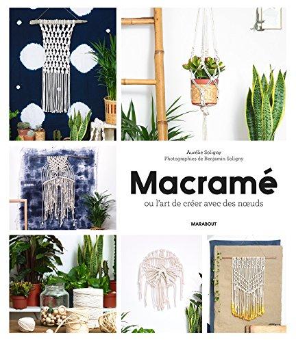 Macramé et cie: Pour une décoration bohème folk par Aurélie Soligny