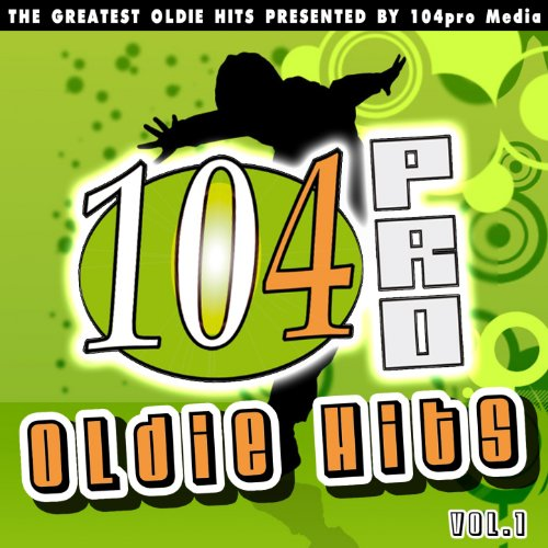 104pro Oldie Hits, Vol. 1 (The...