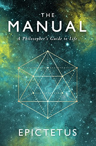 The Manual: A Philosopher's Guide to Life (Stoic Philosophy Book 1) (English Edition)
