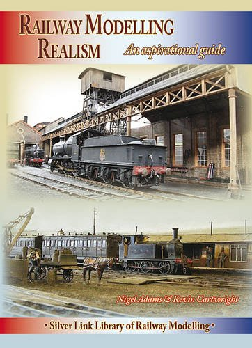 Railway Modelling Realism: An Aspirational Guide (Library of Railway Modelling) por Nigel Adams
