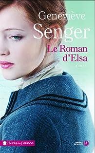 Le roman d'Elsa par Geneviève Senger