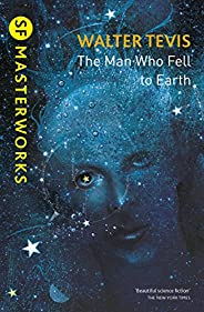 The Man Who Fell to Earth: From the author of The Queen's Gambit – now a major Netflix drama (S.F. MASTERWORKS