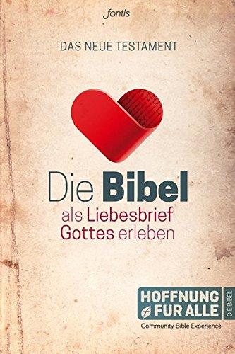 Die Bibel als Liebesbrief Gottes erleben: Das Neue Testament (Community Bible Experience)