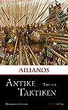 Antike Taktiken / Taktika: Zweisprachige Ausgabe (Kleine historische Reihe) - Ailianos