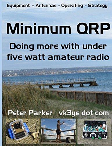 Minimum QRP: Doing more with under five watt amateur radio (Antenne Ham)