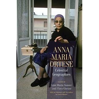 Anna Maria Ortese: Celestial Geographies (Toronto Italian studies)