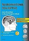 Neuroanatomie descriptive - Cours, atlas pratique et clés pour l'imagerie médicale