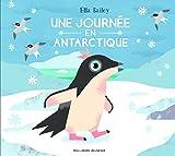 Une journée en Antarctique | Bailey, Ella. Auteur