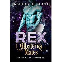 Rex: A Paranormal Sci-Fi Alien Romance: Albaterra Mates Book 1 (English Edition)