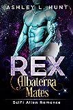 Rex: A Paranormal Sci-Fi Alien Romance: Albaterra Mates Book 1