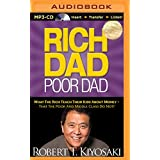 Rich Dad, Poor Dad: What the Rich Teach Their Kids about Money - That the Poor and Middle Class Do Not! (Rich Dad's)