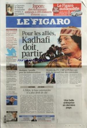 FIGARO (LE) [No 20725] du 22/03/2011 - LE BUREAU DE MARIE-ANTOINETTE REVIENT A VERSAILLES - JAPON / DES DOMMAGES ESTIMES A 165 MILLIARDS D'EUROS - POUR LES ALLIES KADHAFI DOIT PARTIR - LA MONTEE DU FN - MEDIATOR / BATAILLE POUR LES INDEMNISATIONS - A PEKIN LE LUXE OSTENTATOIRE N'A PLUS DROIT DE CITE - LE MEA CULPA DE RIBERY - BORIS CYRULNIK ALERTE SUR LE SUICIDE CHEZ LES JEUNES - L'ASSASSINAT D'UN MAIRE EN CORSE - YEMEN / LE PRESIDENT SALEH DE PLUS EN PLUS ISOLE