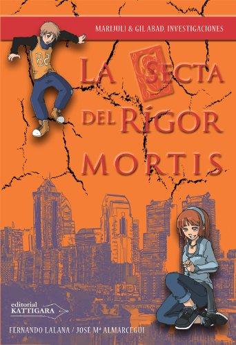La secta del Rígor Mortis (Marijuli & Gil Abad, investigaciones nº 6) par José Mª Almárcegui