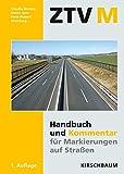 ZTV M 13 - Handbuch und Kommentar: Markierungen auf Straßen - Claudia Drewes, Dieter John, Hans-Hubert Meseberg