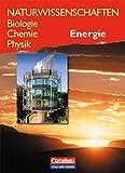 Naturwissenschaften Biologie - Chemie - Physik - Östliche Bundesländer und Berlin: Naturwissenschaften: Biologie, Chemie, Physik, Energie