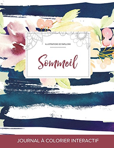 Journal de Coloration Adulte: Sommeil (Illustrations de Papillons, Floral Nautique) par Courtney Wegner