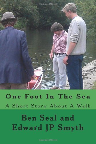 One Foot In The Sea: A Short Story About A Walk by Ben Seal (2013-08-24)