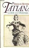 Tatiana, la dame aux 5 passeports par de Metternich