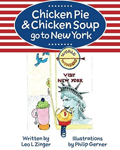 Chicken Pie & Chicken Soup go to New York: The story of Chicken Pie and Chicken Soup's trip to New York. Chicken Pie wants to find the Statue of ... Adventures of Chicken Pie & Chicken