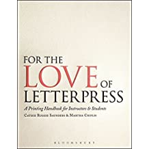 For the Love of Letterpress: A Printing Handbook for Instructors and Students