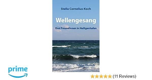 Baumarkt Heiligenhafen wellengesang drei freundinnen in heiligenhafen amazon de stella