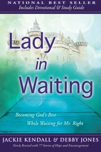 Lady in Waiting: Becoming God's Best While Waiting for Mr. Right by Kendall, Jackie (2012) Paperback