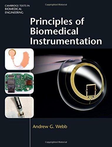 Principles of Biomedical Instrumentation (Cambridge Texts in Biomedical Engineering)