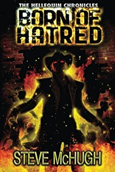Born of Hatred (The Hellequin Chronicles Book 2) by [McHugh, Steve]