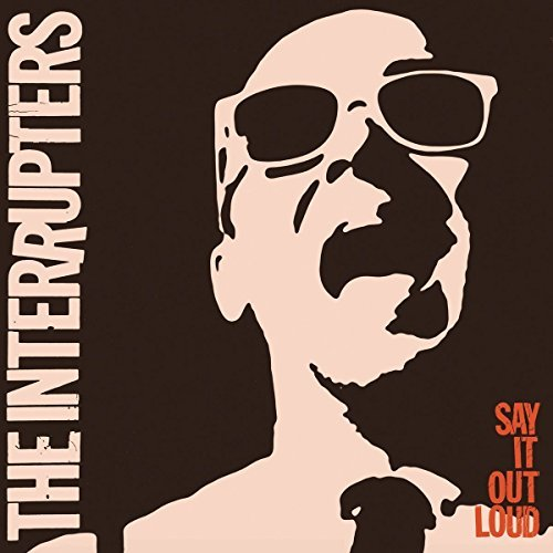 Say It Out Loud by The Interrupters