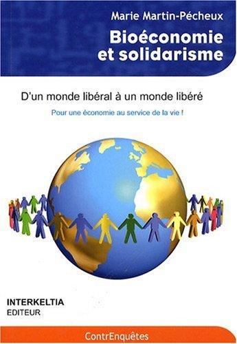 Bioeconomie et Solidarisme, pour une Economie au Service de la Vie
