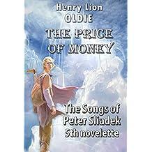 The Price of Money (The Songs of Peter Sliadek Book 5)