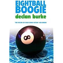 Eightball Boogie by Declan Burke (Harry Rigby Book 1) (English Edition)