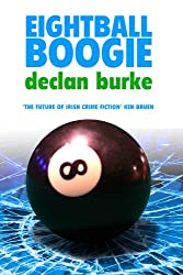 Eightball Boogie by Declan Burke (Harry Rigby Book 1) (English Edition)