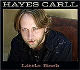 Little Rock by Hayes Carll (2005-03-08)