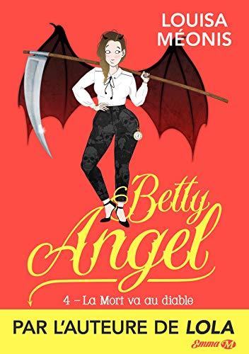 La Mort va au diable: Betty Angel, T4 par  Milady