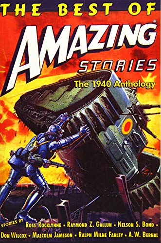 The Best of Amazing Stories: The 1940 Anthology: Special Retro-Hugo Edition