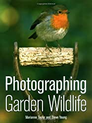 Photographing Garden Wildlife by Marianne Taylor And Steve Young (2009-08-25)