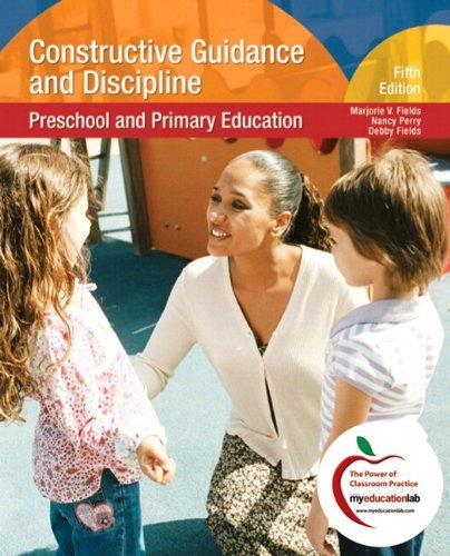 Constructive Guidance and Discipline: Preschool and Primary Education [With Access Code] by Marjorie V. Fields (April 01,2009)