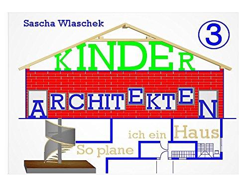 Preisvergleich Produktbild Kinderarchitekten 3 / So plane ich ein Haus / Interaktives Sachbuch / Ideal für Kinder ab Schulalter: Bauen auf mehr als einer Etage