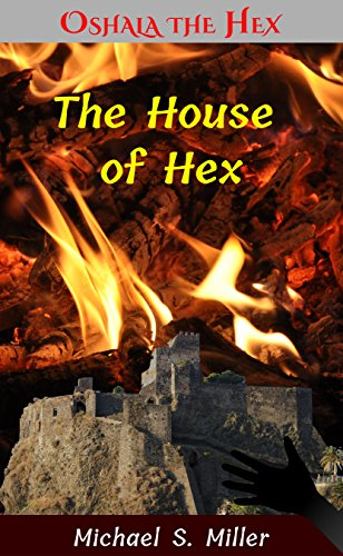 the-house-of-hex-a-sword-and-sorcery-novella-tales-of-oshala-the-hex-book-6-english-edition