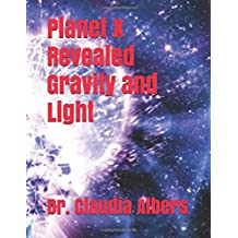 Planet X Revealed Gravity and Light