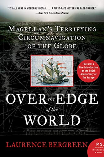 Over the Edge of the World: Magellan's Terrifying Circumnavigation of the Globe (English Edition) PDF Books